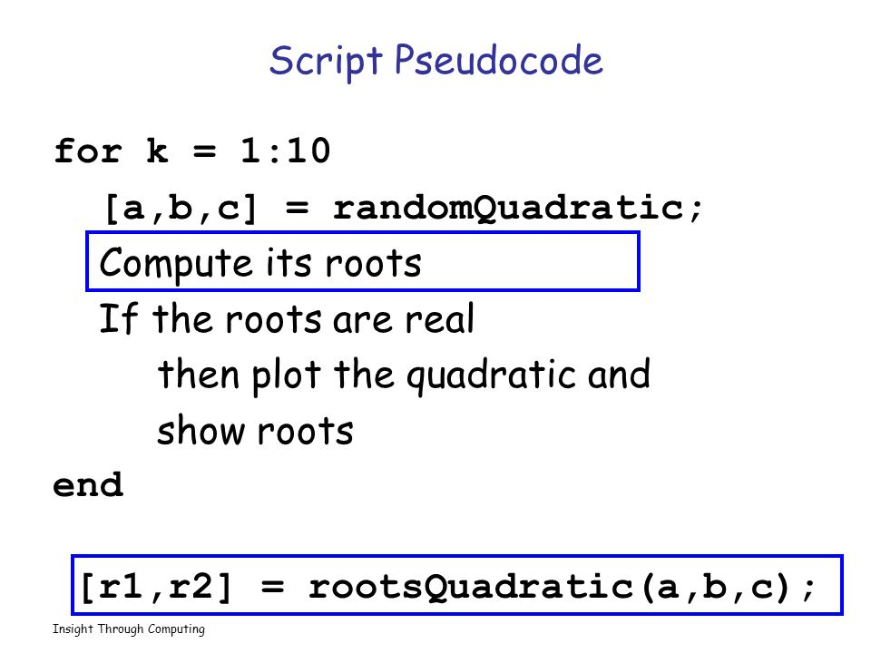 [a,b,c] = randomQuadratic; Compute its roots If the roots are real